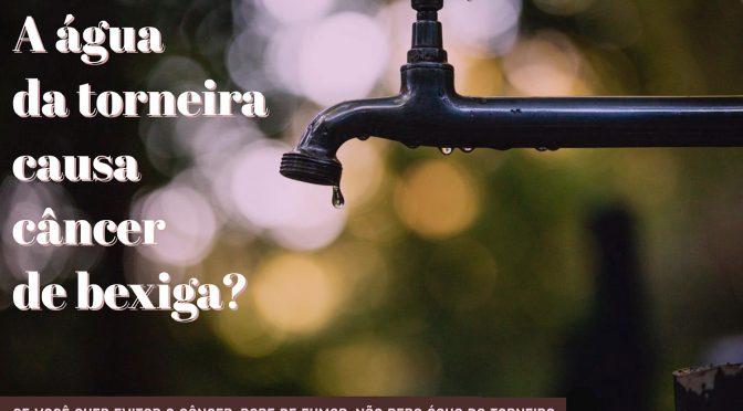 A água da torneira causa câncer de bexiga?