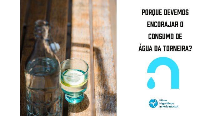 Porque devemos encorajar o consumo de água da torneira?